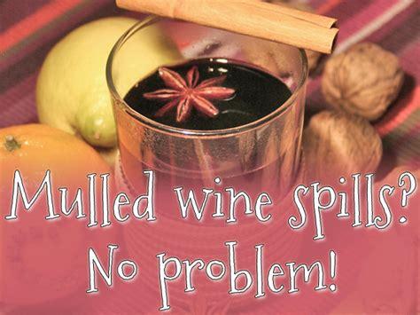 Mulled Wine Spills? No Problem!