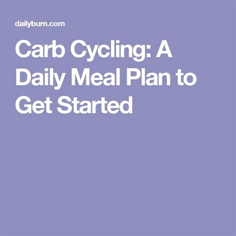 Carb Cycling A Daily Meal Plan To Get Started | 21 best carb cycling meal plan images on pinterest eat