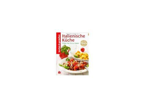kochen zu hause kochen genie 223 en italienische k 252 che dolce vita f 252 r zu