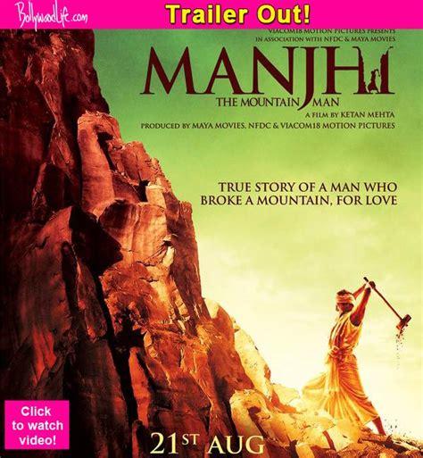 biography of manjhi movie manjhi trailer nawazuddin siddiqui s biopic on the
