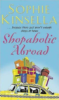 shopaholic abroad shopaholic book 0552778338 shopaholic abroad shopaholic series 2 by sophie kinsella paperback barnes noble 174