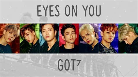got7 eyes on you got7 갓세븐 eyes on you 눈이가요 color coded lyrics eng