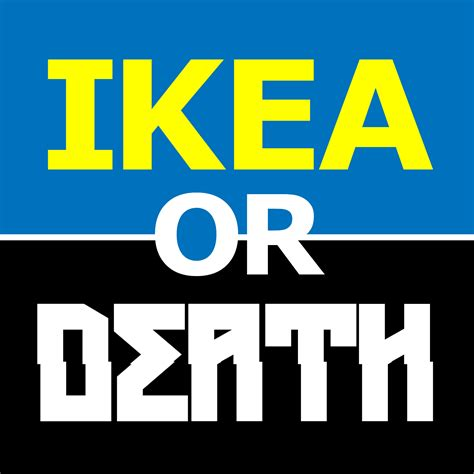 ikea fun ikea or death