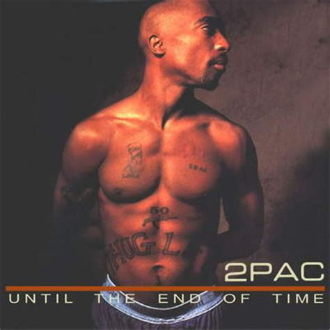 pac until the end of time album download until the end of time by tupac song list