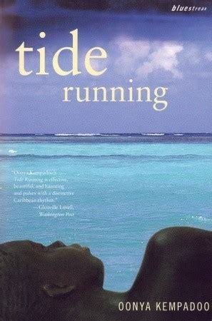 running the tides books tide running by oonya kempadoo reviews discussion