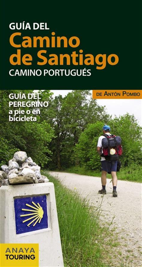 libro el camino de santiago librer 237 a desnivel gu 237 a del camino de santiago camino portugu 233 s ant 243 n pombo