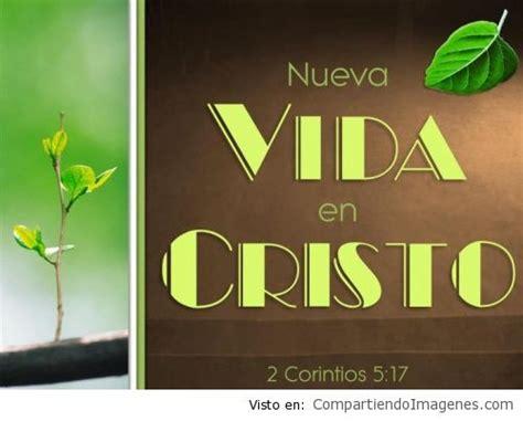 imagenes de jesucristo la vida en cristo tengo nueva vida imagenes cristianas para