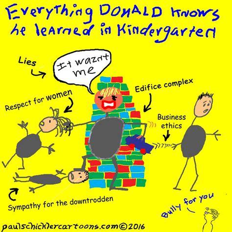 Donald Trump Kindergarten | cartoon everything donald knows he learned in kindergarten