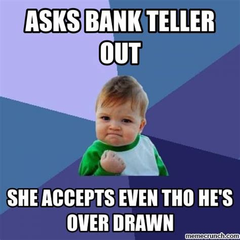U Of L Memes - bank teller meme pictures to pin on pinterest thepinsta