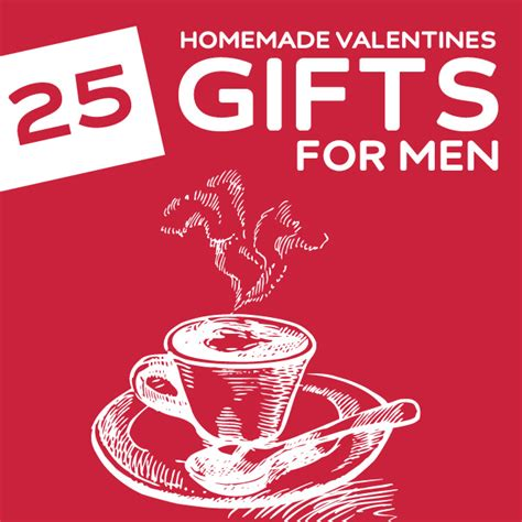 valentines for men valentine s day gifts for guys homemade