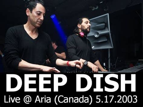 deep dish house music deep dish live aria canada 5 17 2003 global underground 025 tour house music