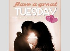 Have a great Tuesday 79 - Graphics, quotes, comments ... Instagram Quotes About Love
