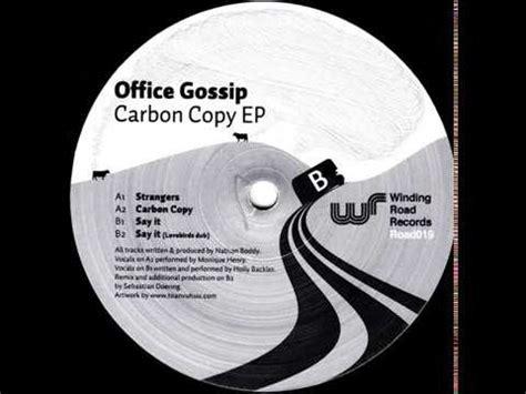 office gossip carbon copy office gossip say it youtube
