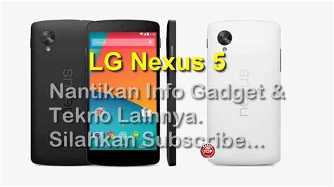 Hp Nexus Terbaru lg nexus 5 hp android kitkat terbaru harga dan spek