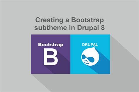 bootstrap themes drupal 8 bootstrap і drupal створення саб теми в drupal 8