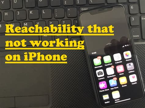 how to fix reachability that not working on iphone xs max iphone xs iphone x iphone 8 7 6