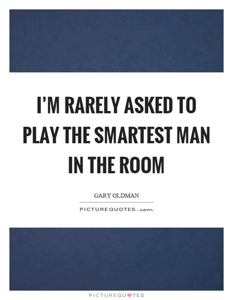 the smartest in the room smartest quotes smartest sayings smartest picture quotes