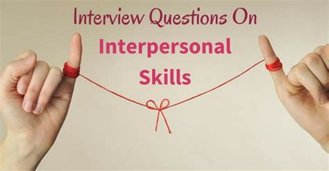8 best interpersonal skills questions and answers wisestep