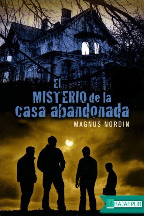 libro misterio de la casa descargar gratis el libro el misterio de la casa abandonada bajarepub