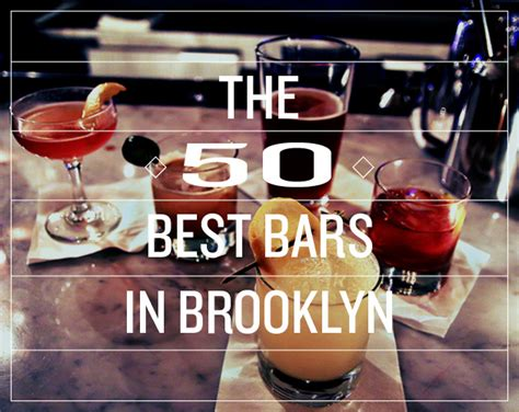 top bars in brooklyn the 50 best bars in brooklyn the l magazine