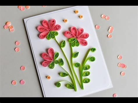 quilling tutorial for beginners step by step how to make greeting card quilling flowers step by