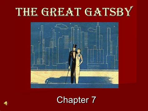 the great gatsby chapters 8 and 9 the great gatsby chapter 7