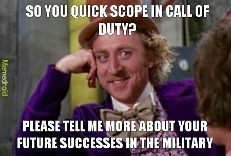 Quickscope Meme - memedroid images tagged as call of duty page 7