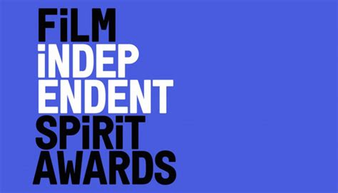 Just Call It The Miss Independent Awards by Independent Spirit Awards 2018 Nominations