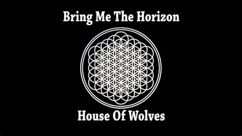 the house of wolves lyrics bring me the horizon house of wolves instrumental youtube