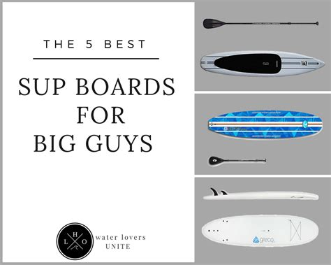 best sup board the 5 best sup boards for big guys 2017 reviews deals
