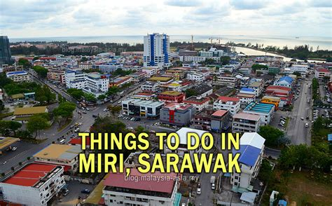 things to do in things to do in miri malaysia asia