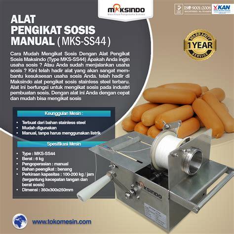 Mesin Pembuat Sosis Atau Pencetak Sosis Manual Sausag Diskon jual alat pengikat sosis manual mks ss44 di bogor toko