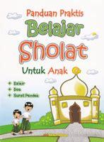 video tutorial sholat anak panduan praktis belajar sholat untuk anak cikal aksara