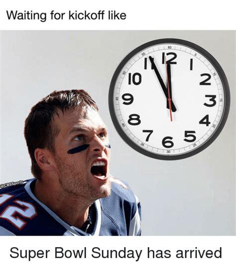Super Bowl Sunday Meme - 25 best memes about kickoff kickoff memes