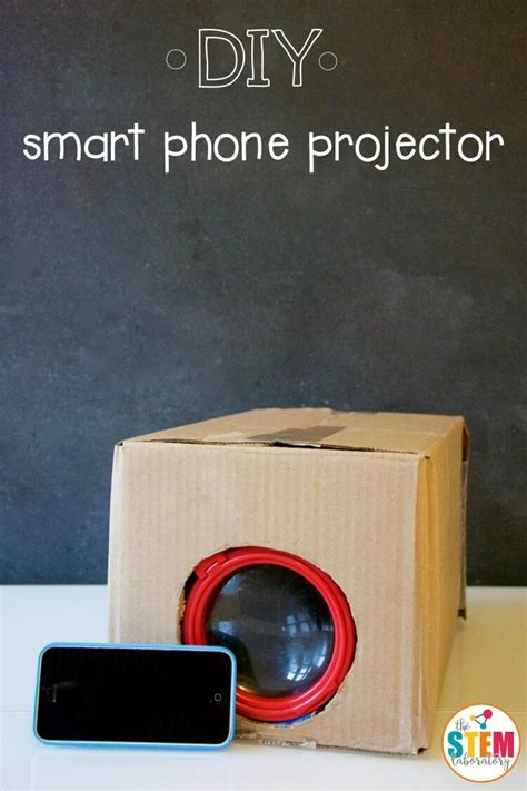 how to make a projector for your phone diy smart phone projector the stem laboratory