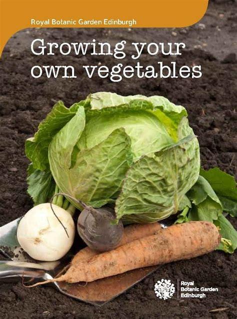Growing Your Own Vegetable Garden The Botanics Growing Your Own Vegetables Book Botanics