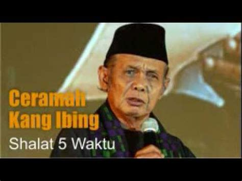 Download Mp3 Ceramah Kang Ibing Shalat 5 Waktu | full download dakwah kang ibing sholat 5 waktu