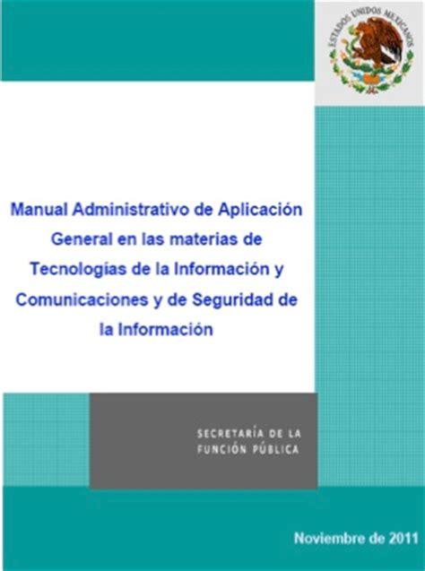 aplicacion de la tecnologia y la informacion la manual administrativo de aplicaci 243 n general en materia de