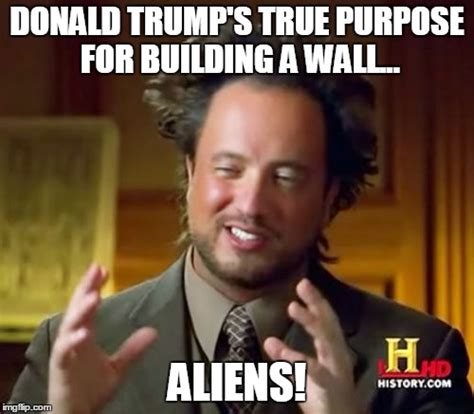 Meme Wall - ancient aliens meme imgflip