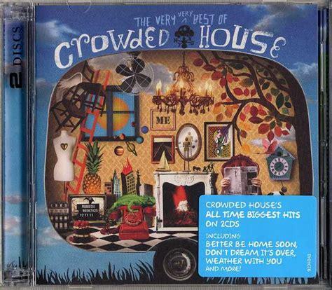 the best of crowded house the best of crowded house australia 2cd kia kaha