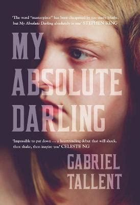 0008185212 my absolute darling the my absolute darling gabriel tallent 9780008185213