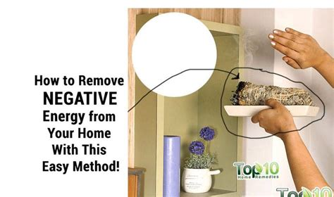 removing negative energy how to remove negative energy from your home page 2 of 3 top 10 home remedies