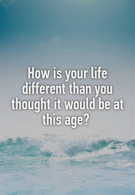 preguntas al azar app quot how is your life different than you thought it would be
