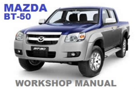 mazda bt 50 2007 workshop repair manual auto repair manual forum heavy equipment forums mazda bt50 bt 50 2 5l 3 0l deisel 2006 2007 2008 2010 workshop manual cdrom ebay