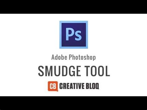 tutorial edit smudge how to use the smudge tool in photoshop adobe photoshop