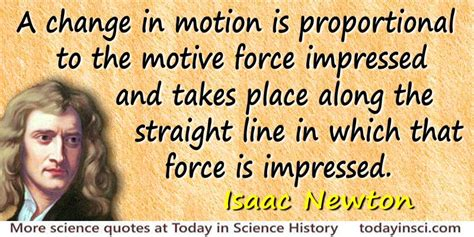 biography of isaac newton and his third law isaac newton quote a change in motion large image 800 x