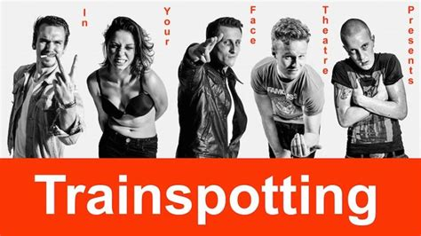 T2 Arts Kamiwazumi Cast Trainspotting At The King S Theatre Review Culturefly