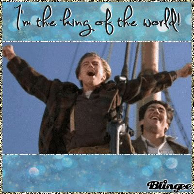 King Of The World i m the king of the world titanic picture