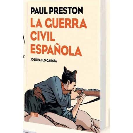 la guerra civil espanola novela grafica libro para leer ahora descargar libro e la guerra civil espanola novela grafica en linea mejores 8 libros sobre la
