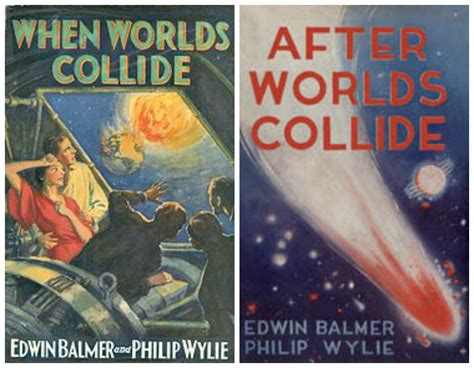 philip wylie and edwin balmer s when worlds collide and